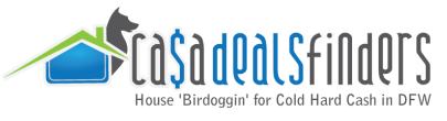 Casa Deals Finders | Dallas Property Finders - DFW Real Estate Investor Bird dogs